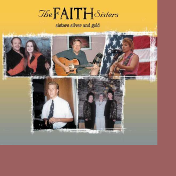 The Faith Sisters - Sisters Silver and Gold