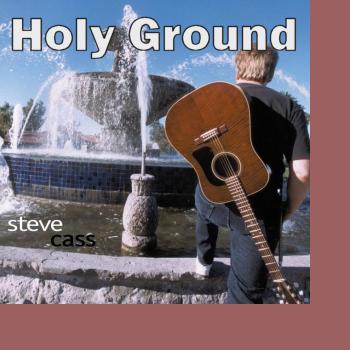 Steve Cass - Holy Ground