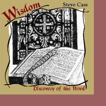 Steve Cass - Wisdom:Discovery of the Word